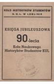 Księga Jubileuszowa 90-lecia KNHS KUL