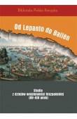 Od Lepanto do Bailen. Studia z dziejów wojskowości hiszpańskiej (XV-XIX wiek). Red. Cezary Taracha
