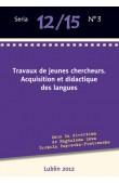 Travaux de jeunes chercheurs. Acquisition et didactique des langues