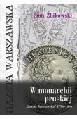 """W monarchii pruskiej. """"Gazeta Warszawska"""" 1796–1806"""