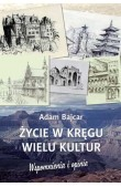 Adam Bajcar, Życie w kręgu wielu kultur