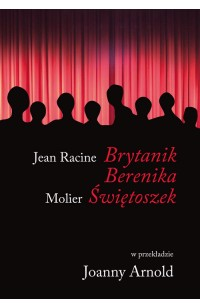 Jean Racine, Brytanik, Berenika, Molier, Świętoszek