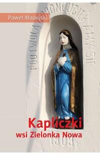 Kapliczki wsi Zielonka Nowa