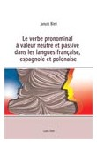 Le verbe pronominal à valeur neutre et passive dans les langues française, espagnole et polonaise