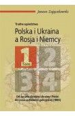 Trudne sąsiedztwa. Polska i Ukraina a Rosja i Niemcy. Tom 1