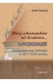 Bliżej schizmatyków niż Krakowa