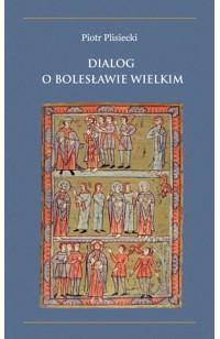 Dialog o Bolesławie Wielkim