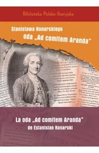 "Stanisława Konarskiego oda ""Ad comitem Aranda"""