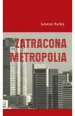 Jonatan Barkai, Zatracona metropolia