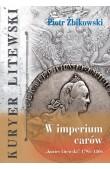 """W imperium carów """"Kurier Litewski"""" 1796–1806"""