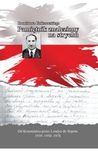 Bronisława Goliszewskiego Pamiętnik znaleziony na strychu