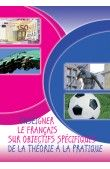 Enseigner le français sur objectifs spécifiques : de la théorie à la pratique