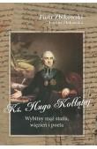 Ks. Hugo Kołłątaj. Wybitny mąż stanu, więzień i poeta