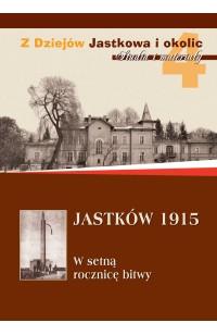 Jastków 1915. W setną rocznicę bitwy