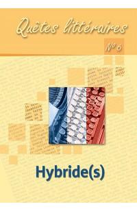 Quêtes littéraires. Hybride(s)