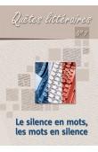 Quêtes littéraires. Le silence en mots, les mots en silence
