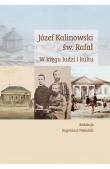 Józef Kalinowski św. Rafał. Wkręgu ludzi ikultu