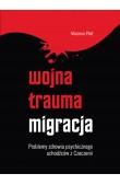 Wojna – trauma – migracja. Problemy zdrowia psychicznego uchodźców z Czeczenii