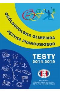 Ogólnopolska Olimpiada Języka Francuskiego. Testy 2014-2019