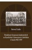 Działalność korporacji akademickich na Katolickim Uniwersytecie Lubelskim wlatach 1922–1939