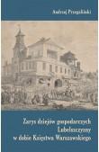 Zarys dziejów gospodarczych Lubelszczyzny w dobie Księstwa Warszawskiego