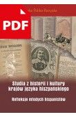 Studia z historii i kulturykrajów języka hiszpańskiego. Refleksje młodych hispanistów