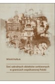 Sieć sakralnych obiektów cerkiewnych w granicach współczesnej Polski