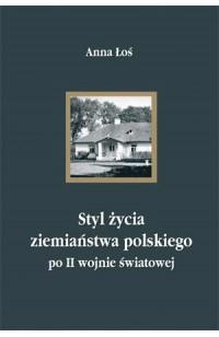 Styl życia ziemiaństwa polskiego po II wojnie światowej