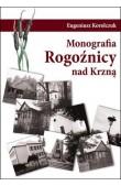 Monografia Rogoźnicy nad Krzną